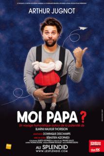 MOI PAPA ? : Avignon du 6 au 29 juillet 2018