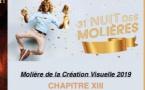 CHAPITRE XIII : PRIX Meilleure Création Visuelle MOLIÈRES 2019